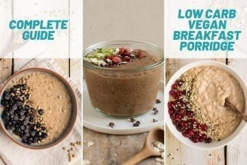 Low carb vegan breakfast porridge guide